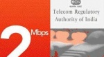 BROADBAND SPEED SHOULD BE 2MBPS :TRAI