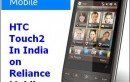 HTC Touch2 in India on Reliance Mobile