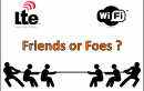 WiFi v/s LTE: Which is best and Which One Would You Choose?
